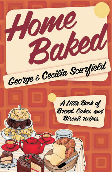 Home Baked, A little book of bread, cakes and biscuit recipes