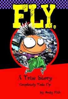 Cover to Andy's latest graphic novel FLY; A TRUE STORY COMPLETELY MADE UP