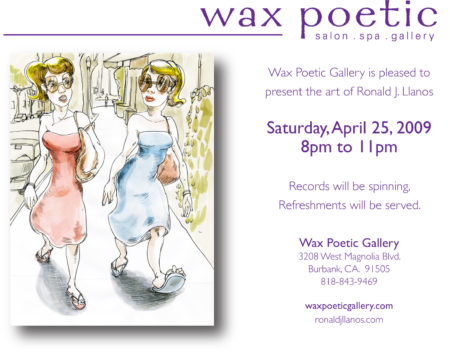 Ronald J. Llanos solo exhibition at Wax Poetic Gallery 4/25/09, 8-11pm