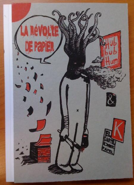 """""""La révolte de papier"""" by HubbubHum&K"""