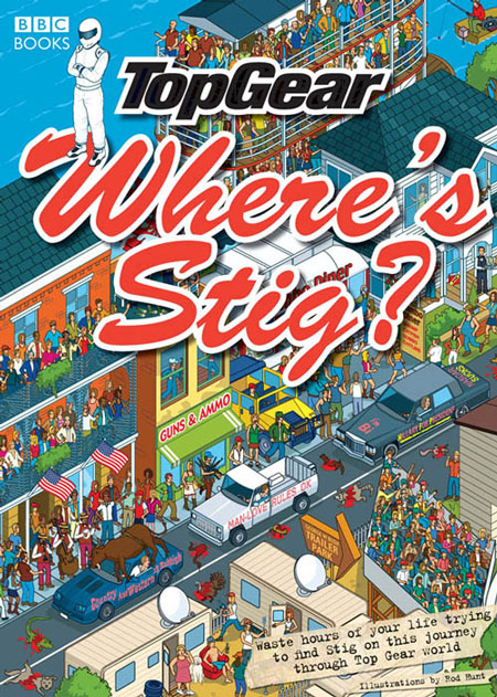 Where's Stig? the new Top Gear book illustrated by Rod Hunt
