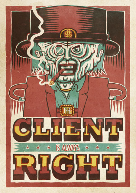 The Client is Always Right