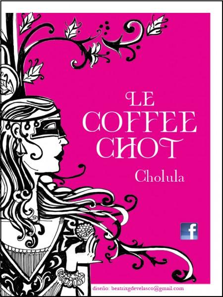 For Le Coffee Chot (Cholula, Mexico)